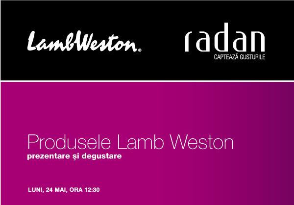 Prezentare si degustare Radan si Lamb Weston